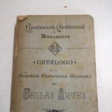 Livres anciens: CATALOGO. SEGUNDA EXPOSICIÓN GENERAL DE BELLAS ARTES. 1894 BARCELONA. AYUNTAMIENTO CONSTITUCIONAL. Lote 226760205