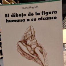 Libros antiguos: BURNE HOGARTH - EL DIBUJO DE LA FIGURA HUMANA. Lote 295459463
