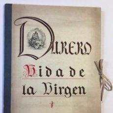 Libros antiguos: DURERO. VIDA DE LA VIRGEN. 0 LÁM. CON GRABADOS DE DURERO. EDICIÓN NUMERADA.. Lote 233550255