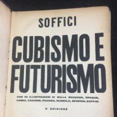 Libros antiguos: CUBISMO E FUTURISMO. SOFFICI ARDENGO. 1914 FIRENZE, LIBRERIA DELLA VOCE. ITALIANO. Lote 233653220