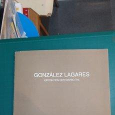 Libros antiguos: EXPOSICIÓN ARTE RETROSPECTIVA GONZÁLEZ LAGARES FIRMADA 1996 CAIXA VIGO SANTIAGO COMPOSTELA. Lote 234884775