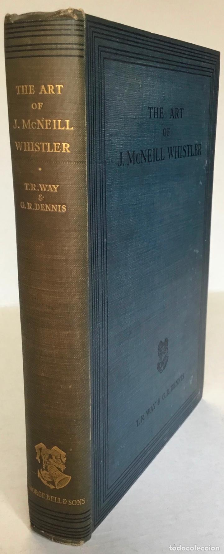 THE ART OF JAMES MCNEILL WHISTLER. AN APPRECIATION BY... - WAY, T. R.;DENNIS, G. R. (Libros Antiguos, Raros y Curiosos - Bellas artes, ocio y coleccion - Pintura)
