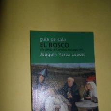 Libros antiguos: GUÍA DE SALA EL BOSCO Y LA PINTURA FLAMENCA DEL SIGLO XV, JOAQUÍN YARZA. Lote 236211320