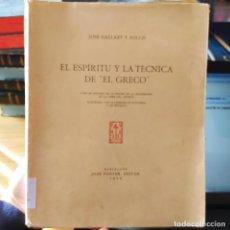 Libros antiguos: JOSÉ GALLART Y FOLCH. EL ESPÍRITU Y LA TÉCNICA DE EL GRECO. BARCELONA, 1946. EDICIÓN NUMERADA. Lote 237449195