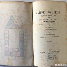 Libros antiguos: LE MAITRE D'AQUARELLE TRAITÉ PRATIQUE DE LAVIS ET DE PEINTURE A L'AQUARELLE. AVEC DES FAC-SIMILE.... Lote 238550555