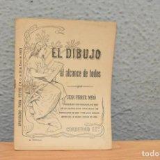 Libros antiguos: EL DIBUJO AL ALCANCE DE TODOS-JUAN FERRER MIRÓ -CUADERNO Nº11 DE 1907. Lote 243189970
