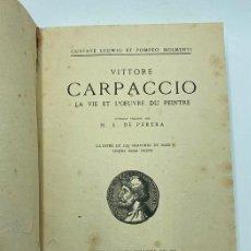 Libros antiguos: GUSTAVE LUDWIG. VITTORE CARPACCIO. LA VIE ET L´OEUVRE DU PEINTRE...1905. Lote 243791030