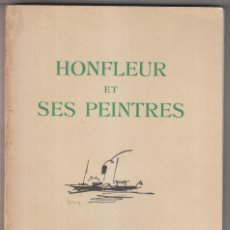 Libros antiguos: ANDRÉ JOUBIN: EXPOSITION HONFLEUR ET SES PEINTRES. 1934. FRANCIA. CALVADOS. Lote 244662325