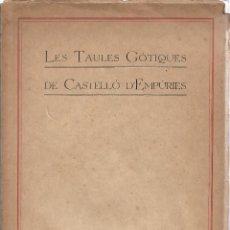 Libros antiguos: LES TAULES GÒTIQUES DE CASTELLÓ D'EMPÚRIES, JOAN SUBÍAS GALTER. Lote 244673515