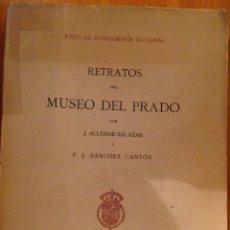 Libros antiguos: RETRATOS DEL MUSEO DEL PRADO. ALLENDE SALAZAR Y SANCHEZ CANTÓN. 1919. BUEN ESTADO. Lote 251581165