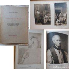 Libros antiguos: ANTONIO RAFAEL MENGS 1728 1770. FRANCISCO JAVIER SANCHEZ CANTON. 1929. Lote 254928400