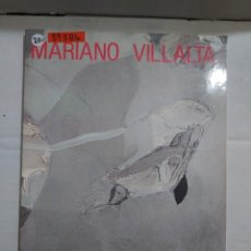 Libros antiguos: 39584 - MARIANO VILLALTA - MUSEO ESPAÑOL DE ARTE CONTEMPORANEO DE MADRID - AÑO 1987. Lote 260638365