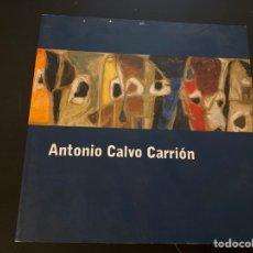 Libros antiguos: LIBRO ANTONIO CALVO CARRIÓN. Lote 262456530