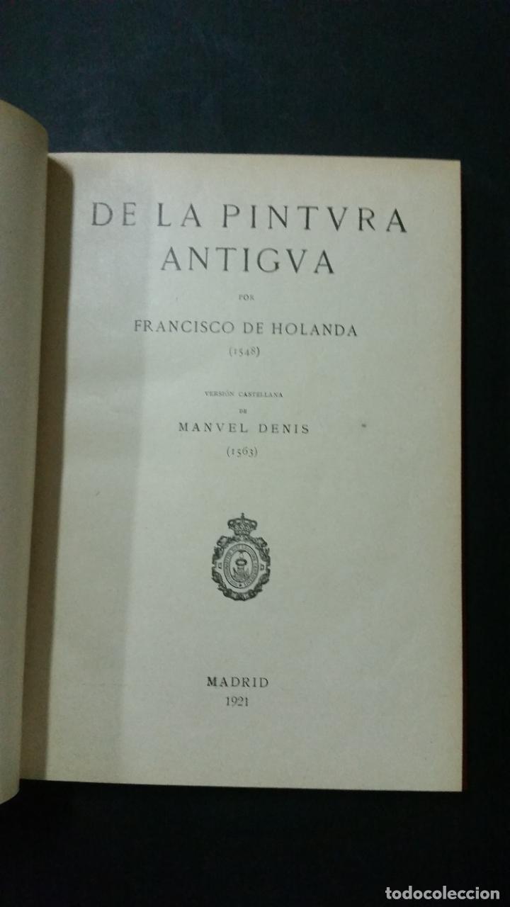 Libros antiguos: 1921 - FRANCISCO DE HOLANDA / MANUEL DENIS - De la pintura antigua - Foto 2 - 262808245