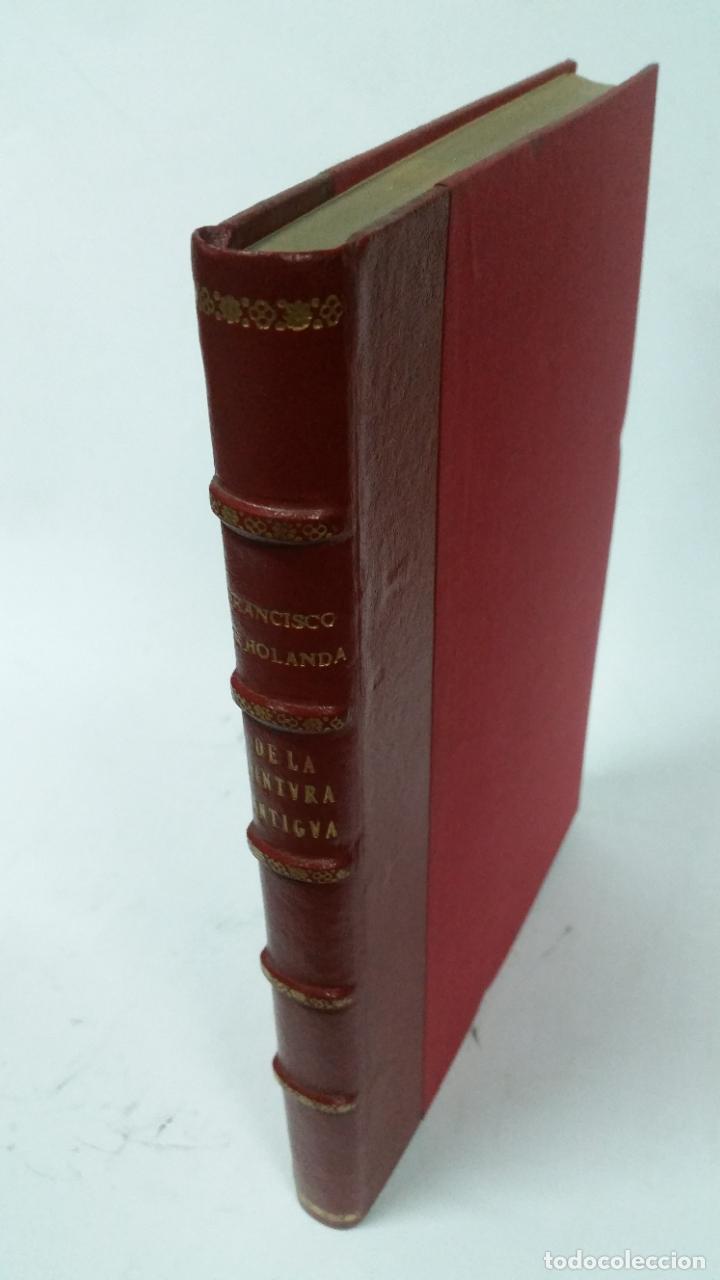 1921 - FRANCISCO DE HOLANDA / MANUEL DENIS - DE LA PINTURA ANTIGUA (Libros Antiguos, Raros y Curiosos - Bellas artes, ocio y coleccion - Pintura)