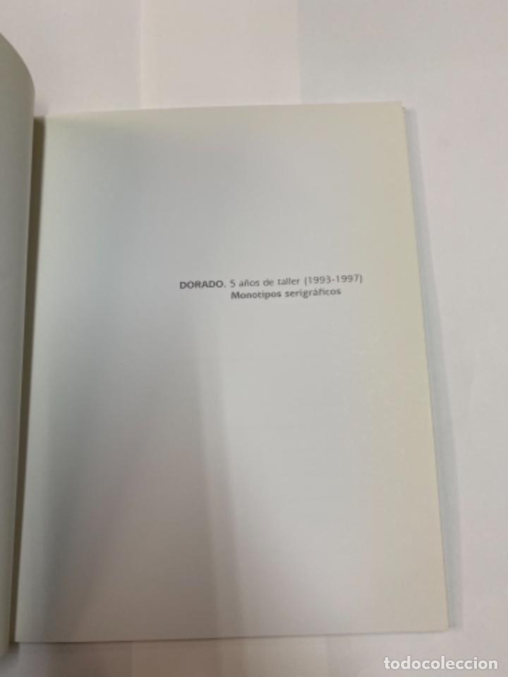 Libros antiguos: Dorado. Cinco años de taller 1993-1997. Monotipos serio gráficos - Foto 2 - 263137785