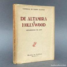 Livres anciens: DE ALTAMIRA A HOLLYWOOD - CONDESA DE CAMPO ALANGE - HISTORIA DEL ARTE - PRIMERA EDICIÓN. Lote 267020834