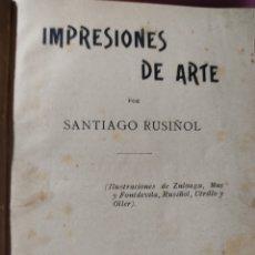 Libros antiguos: IMPRESIONES DEL ARTE DE SANTIAGO RUSIÑOL 1897. Lote 269482403