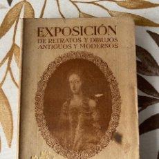 Livres anciens: EXPOSICIÓN DE RETRATOS Y DIBUJOS ANTIGUOS Y MODERNOS. CATÁLOGO ILUSTRADO. BARCELONA - 1910.. Lote 269846308