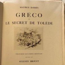 Livres anciens: GRECO OU LE SECRET DE TOLEDE - TOLEDO MAURICE BARRÉS - AGUAFUERTES ORIGINALES - AUGUSTE BROUET 1928. Lote 270152648