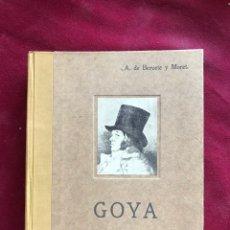 Libros antiguos: GOYA. 1928. A. BERUETE Y MORET. DIRECTOR DEL MUSEO DEL PRADO.. Lote 270556883