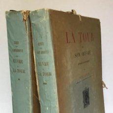 Libros antiguos: LA TOUR ET SON OEUVRE AU MUSÉE DE SAINT-QUENTIN. - LAPAUZE, HENRY.. Lote 271075528