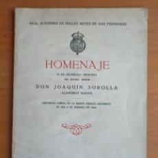 Libros antiguos: HOMENAJE A LA GLORIOSA MEMORIA DEL EXCMO. SEÑOR DON JOAQUÍN SOROLLA. DISCURSOS (1924). Lote 276182283