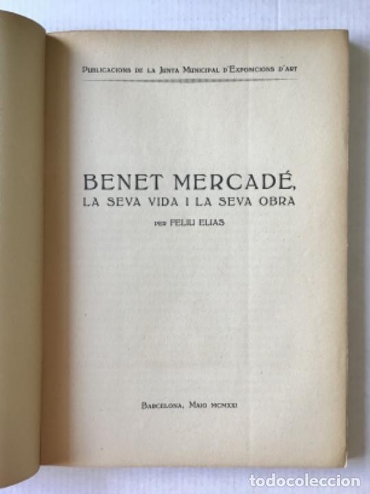 Libros antiguos: BENET MERCADÉ, LA SEVA VIDA I LA SEVA OBRA. - ELIAS, Feliu. - Foto 2 - 123184192