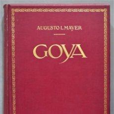 Libros antiguos: 1925.- GOYA. AUGUSTO L. MAYER. Lote 277079993