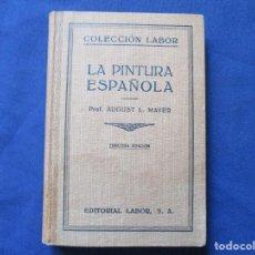 Libros antiguos: COLECCIÓN LABOR N.º 73-74 (IV) / LA PINTURA ESPAÑOLA / PROF. AUGUST L. MAYER. Lote 277571138