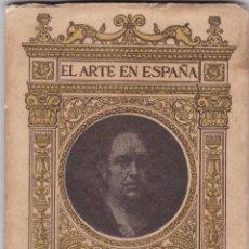 Libros antiguos: EL ARTE EN ESPAÑA: EL GOYA. Lote 277686923