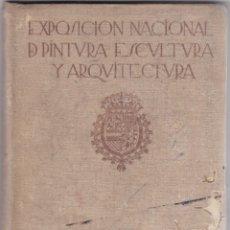 Libros antiguos: EXPOSICIÓN NACIONAL DE PINTURA, ESCULTURA Y ARQUITECTURA. Lote 278342593