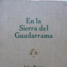 Libros antiguos: EN LA SIERRA DEL GUADARRAMA. JAIME MORERA. CUADROS. ESTUDIOS. DIBUJOS. NUMERADO. AÑO 1927.. Lote 280126573