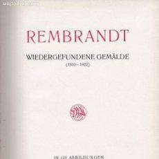 Libros antiguos: REMBRANDT : WIDERGEFUNDENE GEMÄLDE ( 1910-1922 ). Lote 283094848