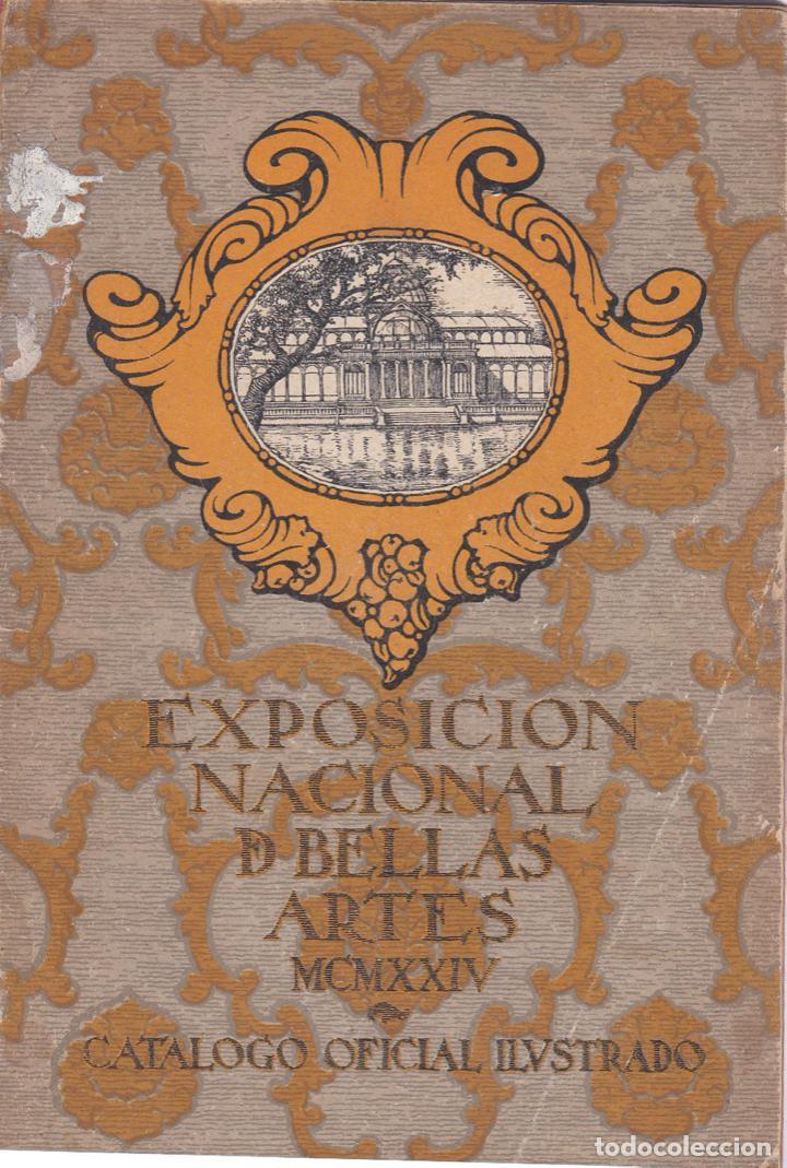 EXPOSICION NACIONAL DE BELLAS ARTES DE 1924 : CATÁLOGO OFICIAL ILUSTRADO (Libros Antiguos, Raros y Curiosos - Bellas artes, ocio y coleccion - Pintura)