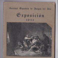 Libros antiguos: ANTECEDENTES, COINCIDENCIAS E INFLUENCIAS DEL ARTE DE GOYA: EXPOSICIÓN 1932: CATALOGO-GUÍA. Lote 284330053