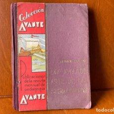 Libros antiguos: LAS JOYAS DE ARTE DE LAS GALERIAS EUROPEAS. ANTONIO J. ONIEVA. COLECCION AVANTE. 1934. PRIMERA EDICI. Lote 284581743