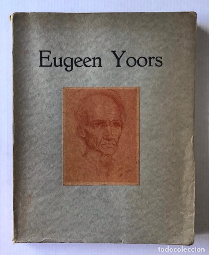 EUGEEN YOORS. (Libros Antiguos, Raros y Curiosos - Bellas artes, ocio y coleccion - Pintura)