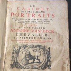 Libros antiguos: VAN DYCK,LE CABINET DES PLUS BEAUX PORTRAITS DE PLUSIEURS PRINCES ET PRINCESSES, AÑO 1720. Lote 287390413