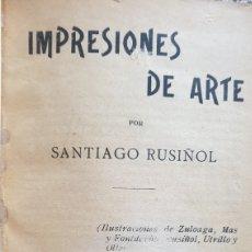 Libros antiguos: SANTIAGO RUSIÑOL. IMPRESIONES DE ARTE. 1903.. Lote 288174033