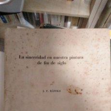 Libros antiguos: LA SINCERIDAD EN NUESTRA PINTURA DE FIN DE SIGLO (J. F. RÁFOLS). Lote 288378553
