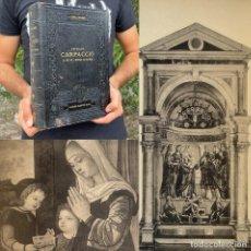 Livros antigos: 1905 - VITTORE CARPACCIO. LA VIE ET L OEUVRE DU PEINTRE - HISTORIA DEL ARTE - PINTURA ITALIANA. Lote 289333718