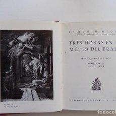 Libros antiguos: LIBRERIA GHOTICA. EUGENIO D ´ORS.TRES HORAS EN EL MUSEO DEL PRADO.ITINERARIO ESTÉTICO.1939.ILUSTRADO. Lote 293604808