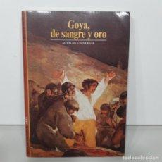 Libros antiguos: LIBRO - GOYA, DE SNAGRE Y ORO - AGUILAR UNIVERSAL/ 15.420. Lote 295709068
