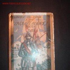 Libros antiguos: LOS CONQUISTADORES POR FRANCISCO VILLAESPESA.POEMA EN SIETE CANTOS,AÑOS 20 APROX. Lote 13064511