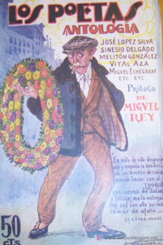 ANTOLOGIA, 1929 LOS POETAS JOSÉ LÓPEZ SILVA, SINESIO DELGADO, MELITÓN GONZÁLEZ, VITAL AZA....0G (Libros antiguos (hasta 1936), raros y curiosos - Literatura - Poesía)