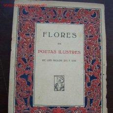 Libros antiguos: FLORES DE POETAS ILUSTRES DE LOS SIGLOS XVI Y XVII-PROMETEO-VAL.-POSIBLE. 1/4 SIGLO XX. Lote 23908053