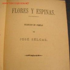 Libros antiguos: FLORES Y ESPINAS-COLECCIÓN DE POESÍAS- DE: JOSÉ SELGAS.-MAD.- 1879-AGUSTIN JUBERA. Lote 26249732