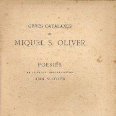 Libros antiguos: POESIES DE M. S. OLIVER AB UN ESTUDI BIOGRAFIC DE J. ALCOVER. BCN : ILUSTRACIO CATALANA, S.D.. Lote 254041620