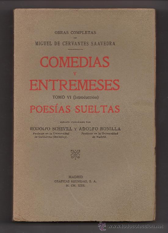 COMEDIAS Y ENTREMESES / POESIAS SUELTAS - M. CERVANTES - ED GRAF. REUNIDAS - AÑO 1922.- R/189 - LLA (Libros antiguos (hasta 1936), raros y curiosos - Literatura - Poesía)